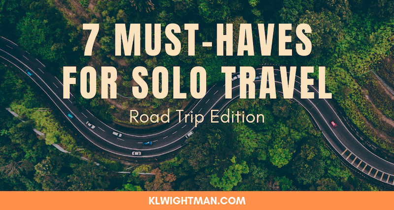 7 Must-Haves for Solo Travel: Road Trip Edition