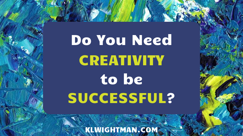 Do You Need Creativity to be Successful?