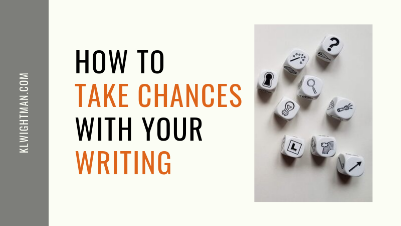 How to Take Chances with Your Writing
