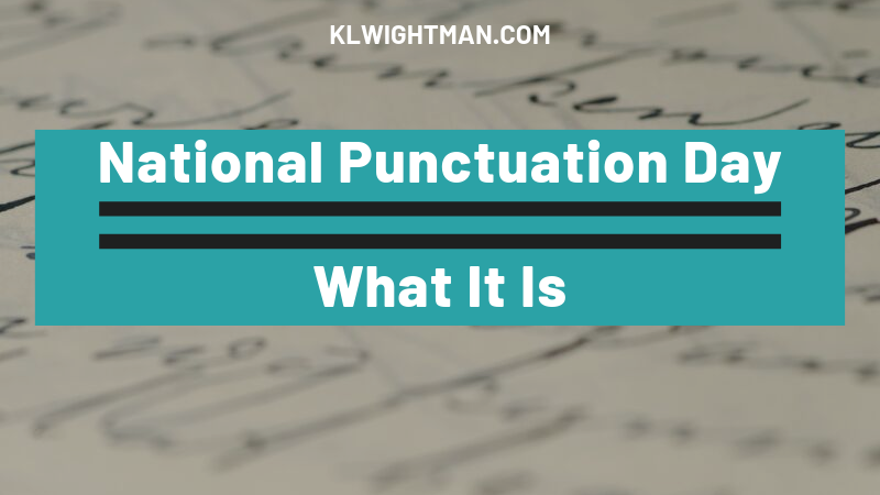 National Punctuation Day: What It Is