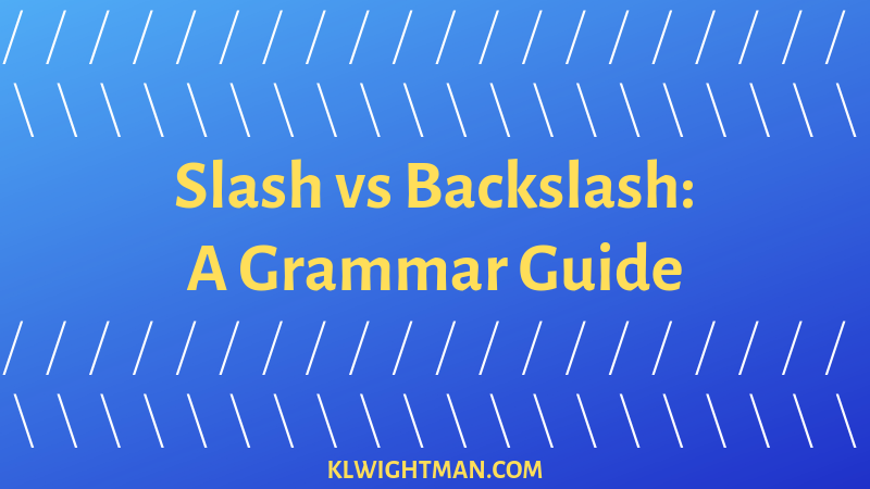 Slash vs Backslash: A Grammar Guide