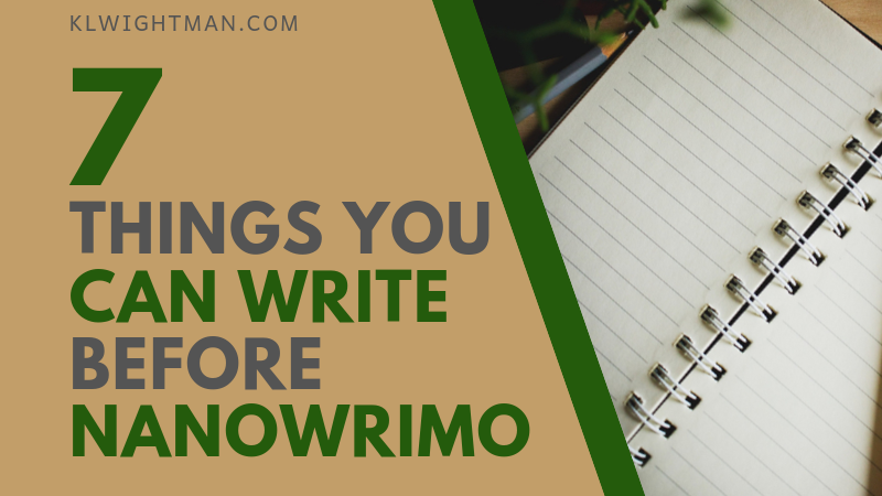 7 Things You Can Write Before NaNoWriMo
