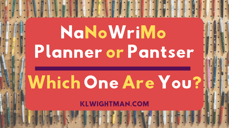NaNoWriMo Planner or Pantser: Which One Are You?