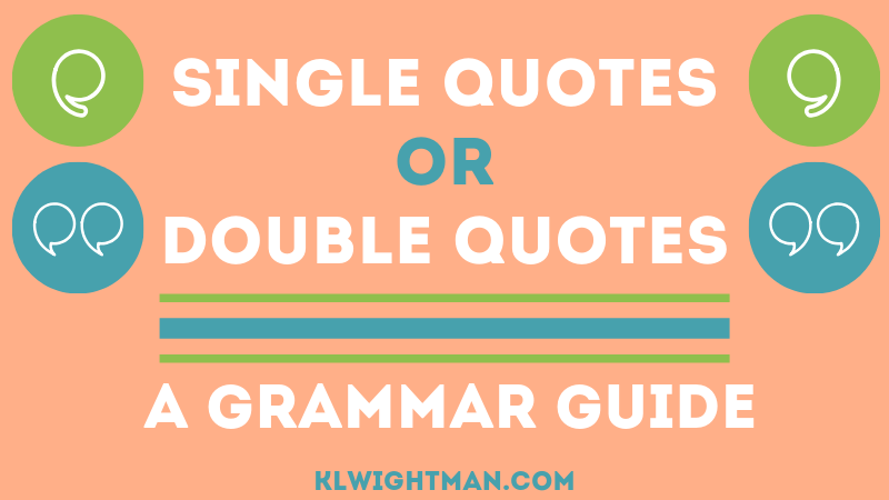 Single Quotes or Double Quotes: A Grammar Guide