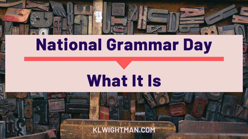 National Grammar Day: What It Is
