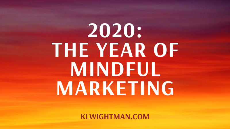 2020: The Year of Mindful Marketing