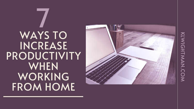 7 Ways to Increase Productivity When Working From Home