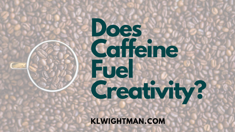 Does Caffeine Fuel Creativity?