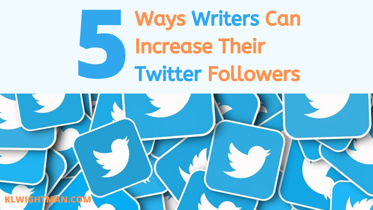 5 Ways Writers Can Increase Their Twitter Followers
