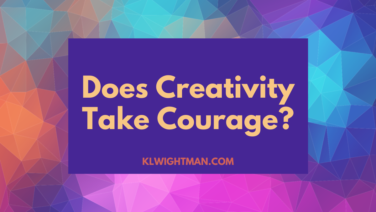 Does Creativity Take Courage?