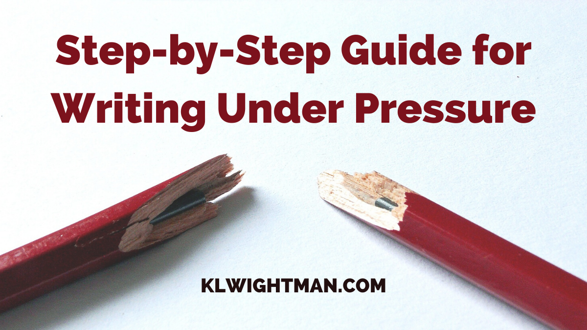 Step-by-Step Guide for Writing Under Pressure