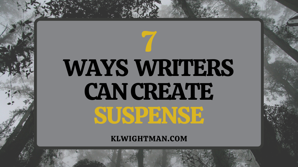 7 Ways Writers Can Create Suspense