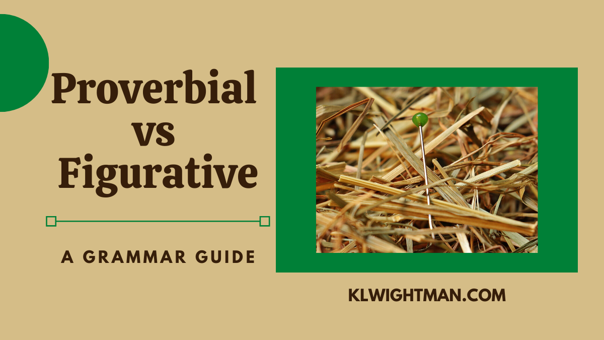 Proverbial vs Figurative: A Grammar Guide