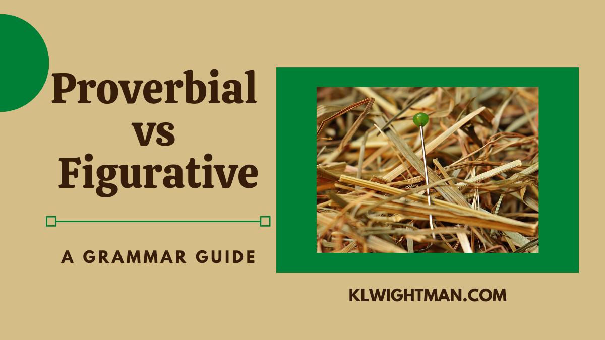 Proverbial vs Figurative: A Grammar Guide