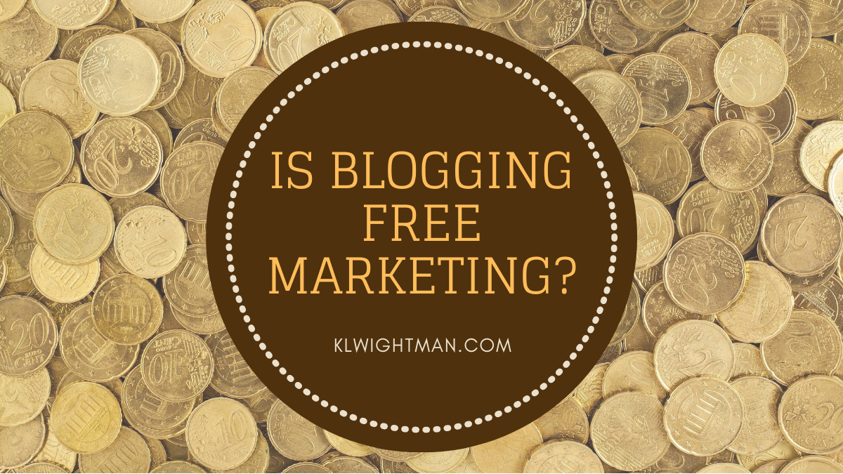 Is Blogging Free Marketing?