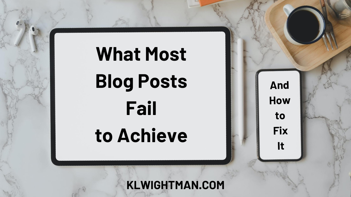 What Most Blog Posts Fail to Achieve—and How to Fix It