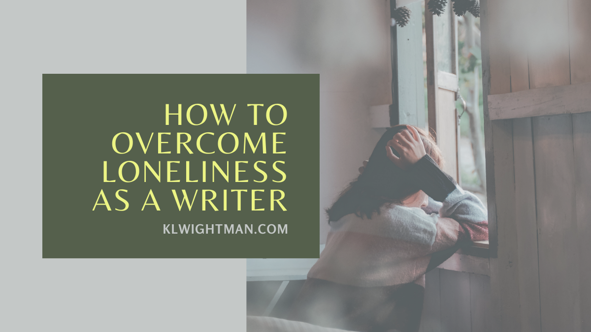 How to Overcome Loneliness as a Writer