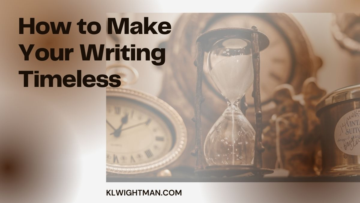 How to Make Your Writing Timeless