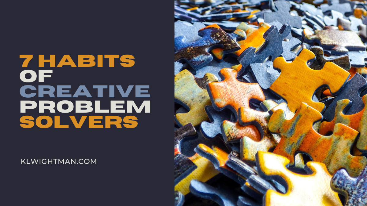 7 Habits of Creative Problem Solvers
